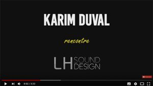 video pitch Karim Duval LH Sound Design